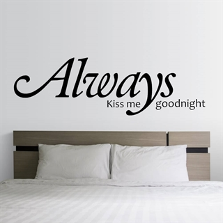 Wallstickers med texten Always kiss me goodnight