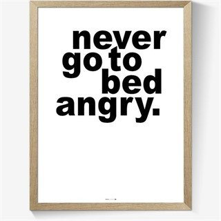 Affisch - Never go to bed angry