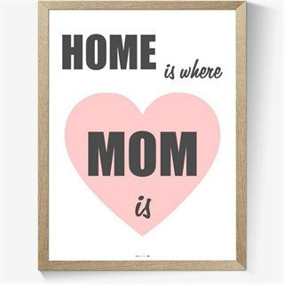 Affisch - Home is where mom is