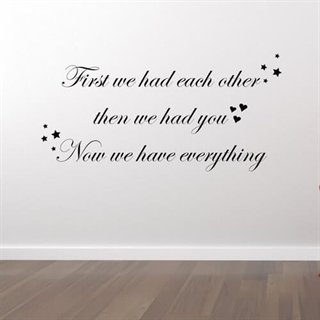 Wallstickers med texten - First we had each other