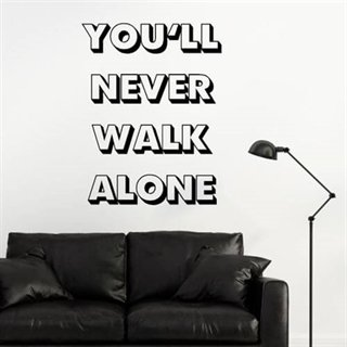 You`ll never walk alone - Wallstickers