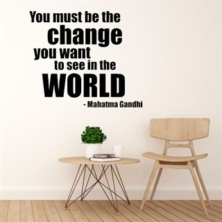 Wallstickers - You must be the change you want to see