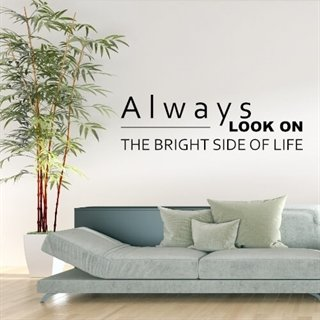 Wallstickers med text - Always look on the bright side