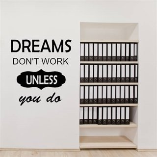 "Väggdekor till kontoret med engelsk text ""Dream don't work unless you do"""