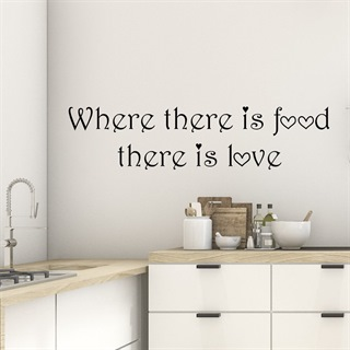 Väggdekor med engelsk text - Where there is food there is love